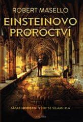 Masello Robert: Einsteinovo proroctví