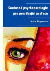 Vágnerová Marie: Současná psychopatologie pro pomáhající profese