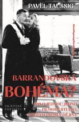 Taussig Pavel: Barrandovská bohéma? - Bylo jednou jedno filmové studio, kterým prošly dějiny