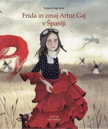Tatjana Pregl Kobe: Frida in zmaj Artur Gaj v Španiji