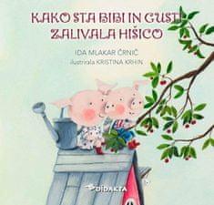 Ida Mlakar Črnič: Kako sta Bibi in Gusti zalivala hišico