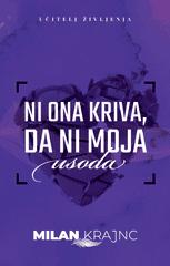 Milan Krajnc: Ni ona kriva, da ni moja usoda