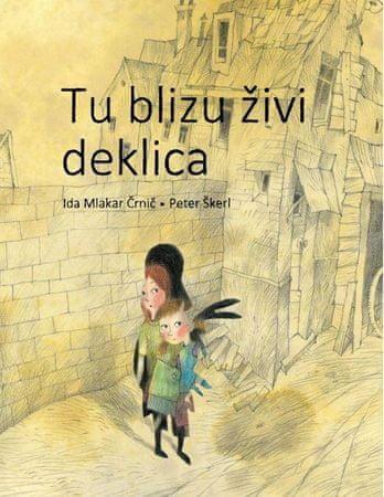 Ida Mlakar Črnič, Peter Škerl: Tu blizu živi deklica