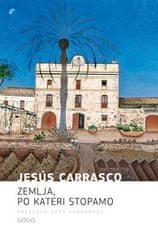 Jesús Carrasco: Zemlja, po kateri stopamo