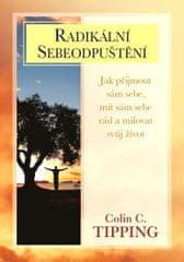 Tipping Colin C.: Radikální sebeodpuštění