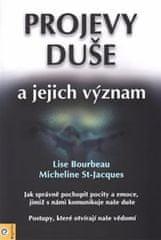 Bourbeau Lise, St-Jacques Micheline,: Projevy duše a jejich význam