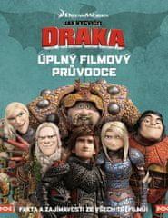 kolektiv autorů: Jak vycvičit draka - Úplný filmový průvodce