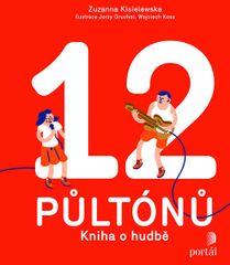 Kisielewska Zuzanna: 12 půltónů: Kniha o hudbě