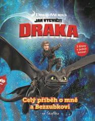 kolektiv autorů: Jak vycvičit draka - Celý příběh o mně a Bezzubkovi