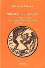 Tarnas Richard: Prométheus a Uran