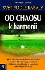 Laitman Rav Michael: Od chaosu k harmonii - Svět podle kabaly