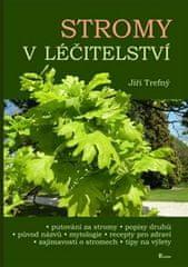 Trefný Jiří: Stromy v léčitelství