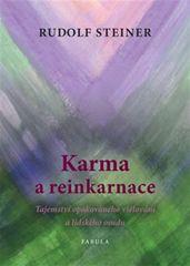 Steiner Rudolf: Karma a reinkarnace - Tajemství opakovaného vzdělávání a lidského osudu