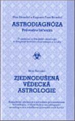 Heindel Max: Astrodiagnóza - průvodce léčením / Zjednodušená vědecká astrologie