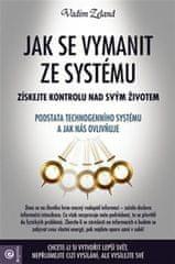 Zeland Vadim: Jak se vymanit ze systému