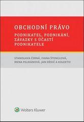 Černá Stanislava: Obchodní právo: Podnikatel,podnikání, závazky ...