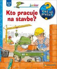 autor neuvedený: Kto pracuje na stavbe