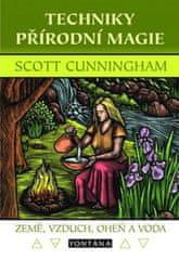 Cunningham Scott: Techniky přírodní magie - Země, vzduch, oheň a voda