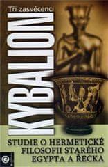 Kybalion - Studie o hermetické filosofii starého Egypta a Řecka