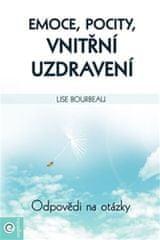 Bourbeau Lise: Emoce, pocity, vnitřní uzdravení - Odpovědi a otázky