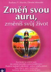Martin Barbara Y., Moraitis Dimitri,: Změň svou auru, změníš svůj život
