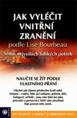 Bourbeau Lise: Jak vyléčit vnitřní zranění podle Lise Bourbeau - Sedm nejvyšších lidských potřeb