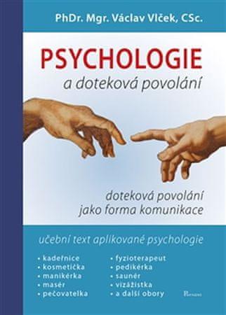 Vlček Václav: Psychologie a doteková povolání - Učebnice obchodní psychologie