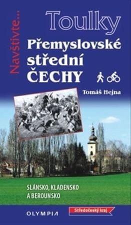 Hejna Tomáš: Toulky Přemyslovské střední Čechy - Pěšky i na kole