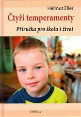 Eller Helmut: Čtyři temperamenty - Příručka pro školu i život