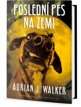 Walker Adrian J.: Poslední pes na zemi