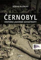 Plokhy Sergei: Černobyl - Historie nukleární katastrofy