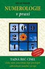 Walek Milan: Numerologie v praxi - tajná řeč čísel