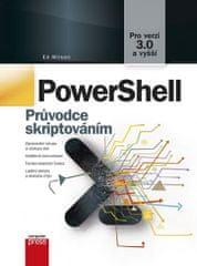 Wilson Ed: PowerShell - Průvodce skriptováním