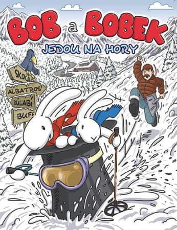 kolektiv autorů: Bob a Bobek jedou na hory
