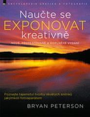 Peterson Bryan: Naučte se exponovat kreativně – nové, přepracované a doplněné vydání