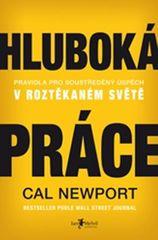 Newport Cal: Hluboká práce: Pravidla pro soustředěný úspěch v roztěkaném světě