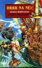 Pratchett Terry: Hrrr na ně! - Úžasná zeměplocha