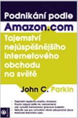 Parkin John C.: Podnikání podle Amazon.com