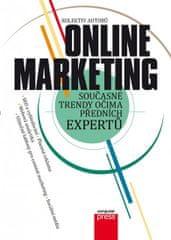 kolektiv autorů: Online marketing - Současné trendy očima předních expertů
