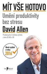Allen David: Mít vše hotovo (Umění produktivity bez stresu)