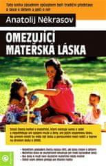Někrasov Anatolij: Omezující mateřská láska