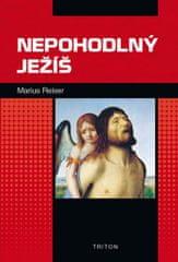 Reiser Marius: Nepohodlný Ježíš