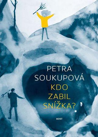 Soukupová Petra: Kdo zabil Snížka?