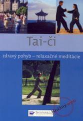 autor neuvedený: Tai-či - zdravý pohyb - relaxačné meditácie
