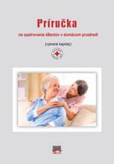 Kolektív: Príručka na opatrovanie klientov v domácom prostredí