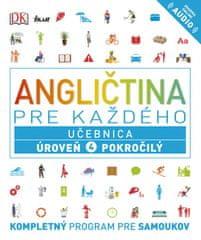 Kolektív: Angličtina pre každého - Učebnica: Úroveň 4 Pokročilý