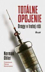 Ohler Norman: Totálne opojenie - Drogy v tretej ríši