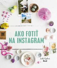 Cydová Leela: Ako fotiť na Instagram