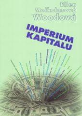 Woodová Ellen Meiksins: Impérium kapitálu