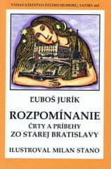 Jurík Ľuboš: Rozpomíname - Črty a príbehy zo starej Bratislavy (mäkká v.)